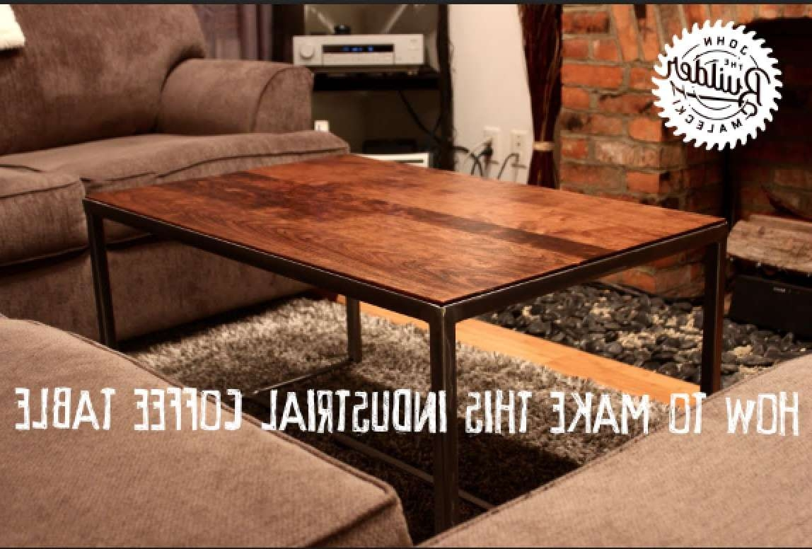 Most Recently Released Wood And Steel Coffee Table Within How To Make An Industrial Furniture Wood And Metal Coffee Table (View 12 of 20)