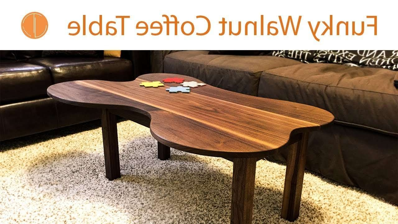 Widely Used Funky Coffee Tables Within Making A Funky Walnut Coffee Table – Youtube (View 15 of 20)