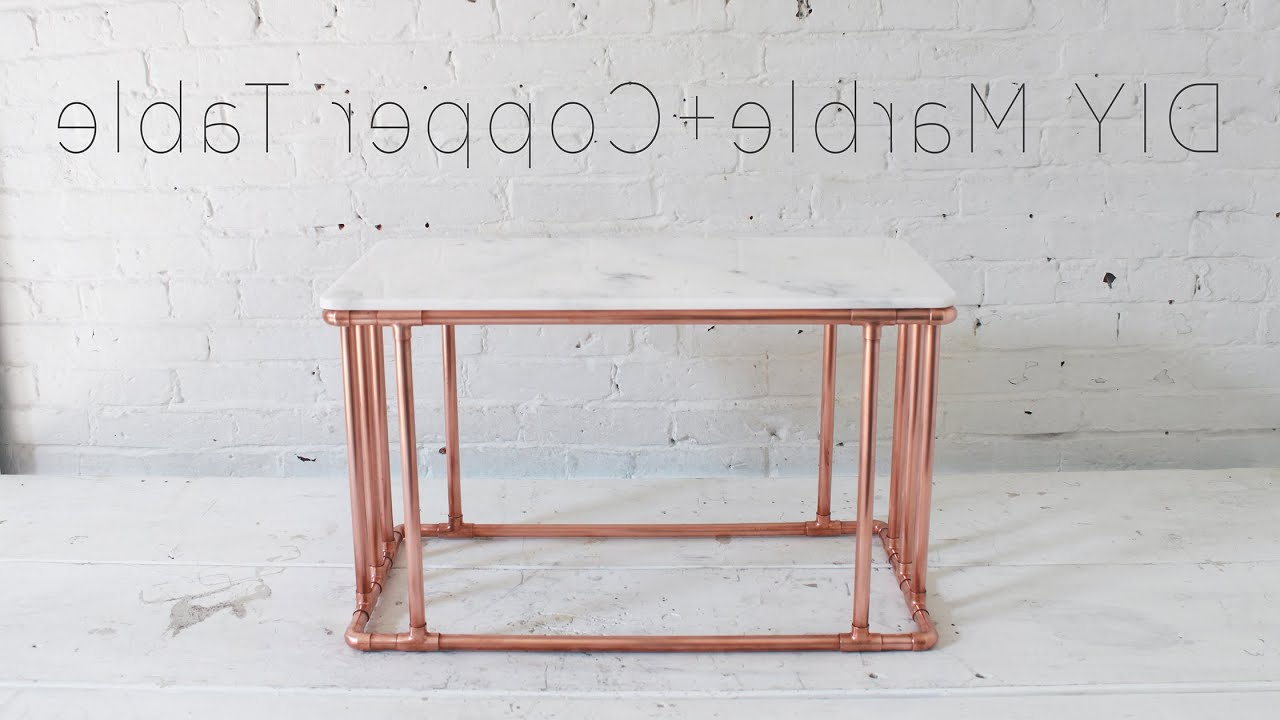 Diy Copper Coffee Table With A Marble Top – Youtube In Switch Console Tables (View 13 of 20)